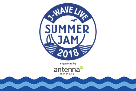 J-WAVE LIVE SUMMER JAM 2018 - ...